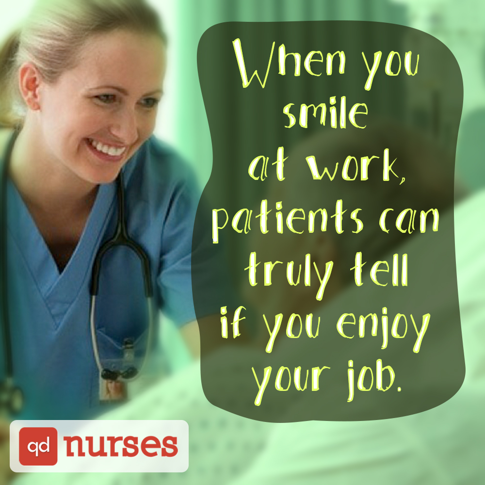 Patients can truly tell if you enjoy your job
